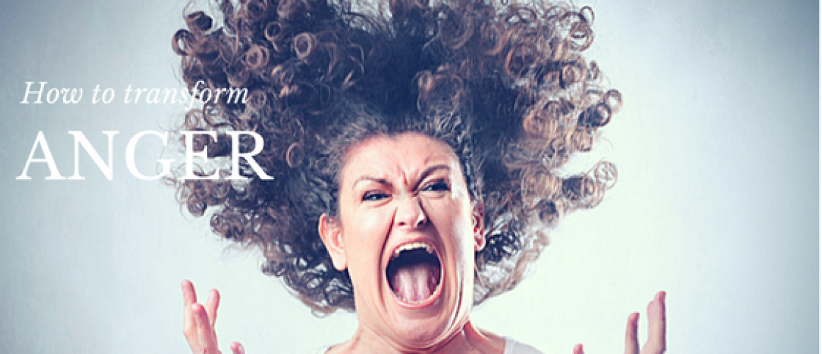 How to Transform Anger, Frustration and Resentment