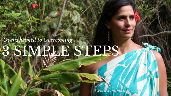 Overwhelmed to Overcoming in 3 simple steps