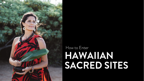 Kumu Jeana prepares to enter sacred sites